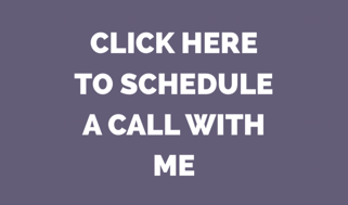 CLICK HERE TO SCHEDULE WITH ME